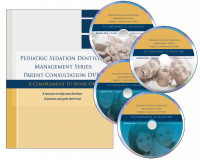 Pediatric Sedation Dentistry Management Series Parent Consultation DVDs: A Compl