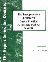 The Entrepreneur's Children's Dental Practice: A Ten Step Plan For Success!