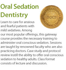 Learn to care for anxious and fearful patients with mild sedatives. Among our most popular offerings, this gateway course provides the necessary training to administer oral conscious sedation. Sessions are taught by renowned faculty who are also practicing doctors. Case study and protocol review instill the ability to offer oral conscious sedation to healthy adults. Class format consists of lecture and discussion.
